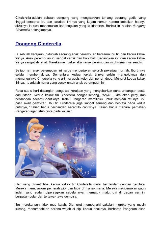 Cinderella adalah sebuah dongeng yang mengisahkan tentang seorang gadis yang tinggal bersama ibu dan saudara tiri-nya yang...