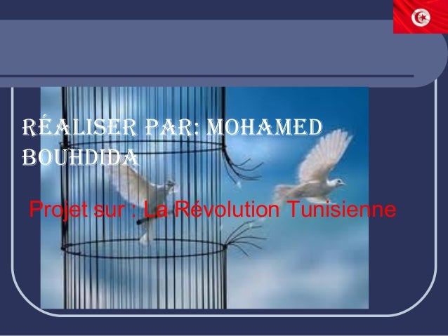 RéaliseR paR: MohaMed bouhdida Projet sur : La Révolution Tunisienne