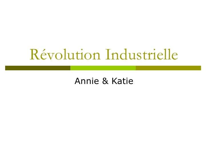 Révolution Industrielle Annie & Katie