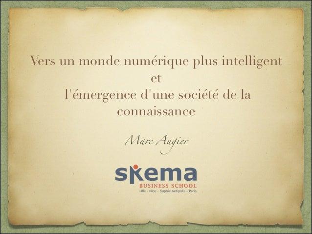 Vers un monde numérique plus intelligent et l'émergence d'une société de la connaissance Marc Augier