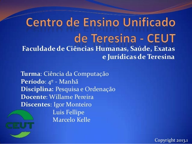 Faculdade de Ciências Humanas, Saúde, Exatase Jurídicas de TeresinaTurma: Ciência da ComputaçãoPeríodo: 4º - ManhãDiscipli...