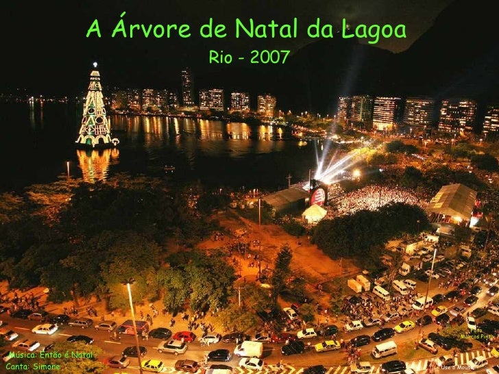 A Árvore de Natal da Lagoa                              Rio - 2007                                                        ...