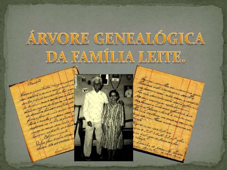 ÁRVORE GENEALÓGICA DA FAMÍLIA LEITE.<br />