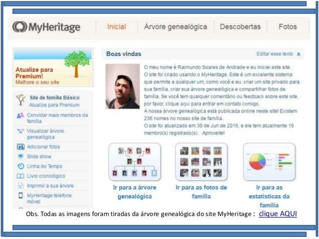 Obs. Todas as imagens foram tiradas da árvore genealógica do site MyHeritage : clique AQUI