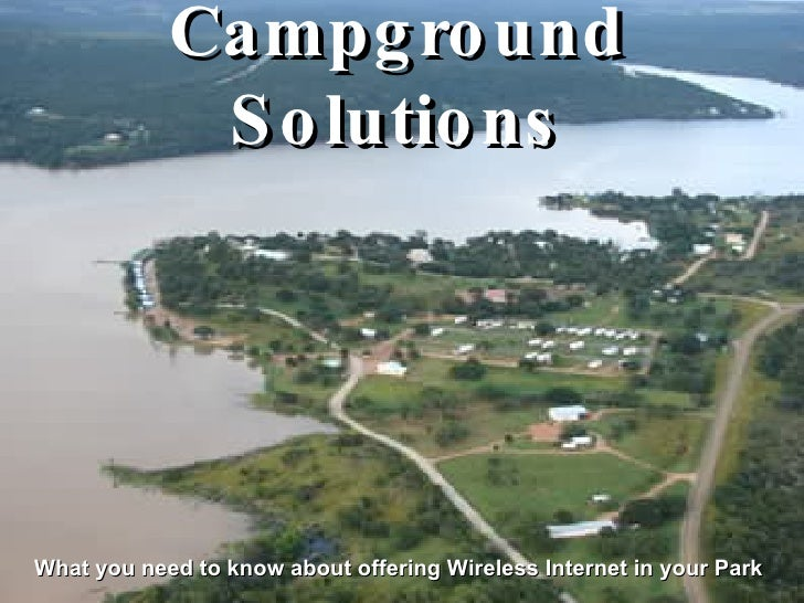 Campground Solutions What you need to know about offering Wireless Internet in your Park