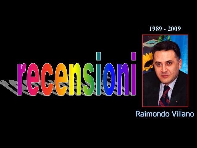 Raimondo Villano 1989 - 2009