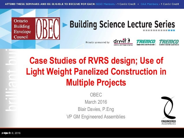 Case Studies of RVRS design; Use of Light Weight Panelized Construction in Multiple Projects OBEC March 2016 Blair Davies,...