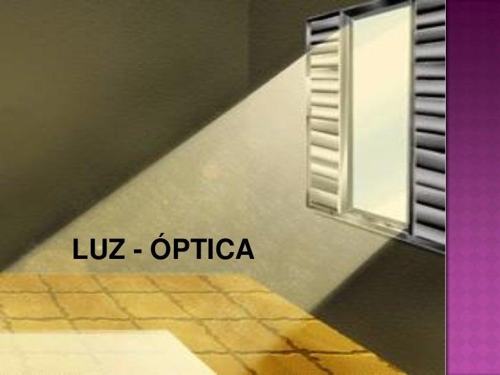 LUZ - ÓPTICA    Prof. Mario Mancuso - RVS   1