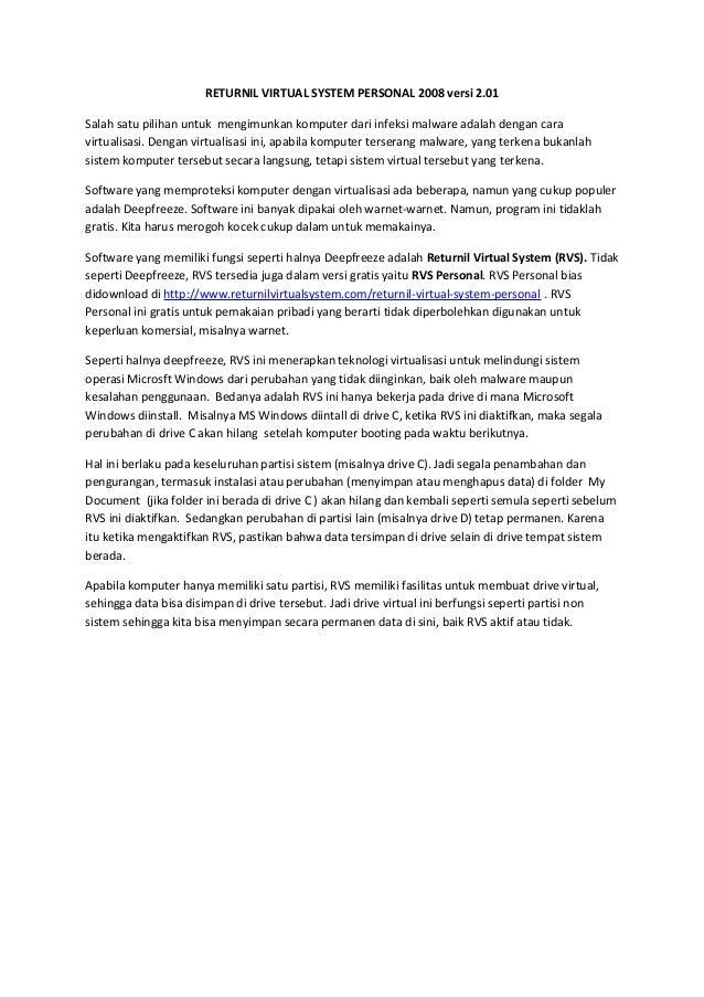 RETURNIL VIRTUAL SYSTEM PERSONAL 2008 versi 2.01 Salah satu pilihan untuk mengimunkan komputer dari infeksi malware adalah...