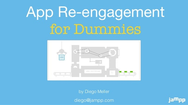 diego@jampp.com App Re-engagement   for Dummies by Diego Meller
