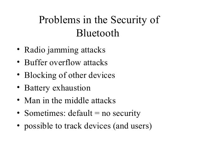 attacks on bluetooth devices Repairing the bluetooth pairing protocol  bluetooth devices which have previously formed a pair  replay attacks raised by ritvanen and nyberg.
