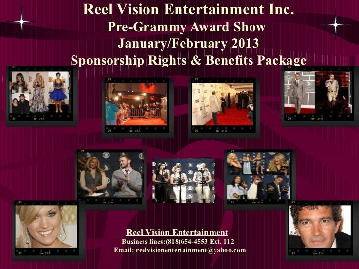 Reel Vision Entertainment Inc.     Pre-Grammy Award Show       January/February 2013Sponsorship Rights & Benefits Package ...