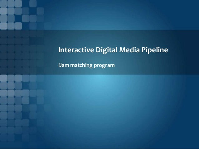 Interactive Digital Media Pipeline iJam matching program
