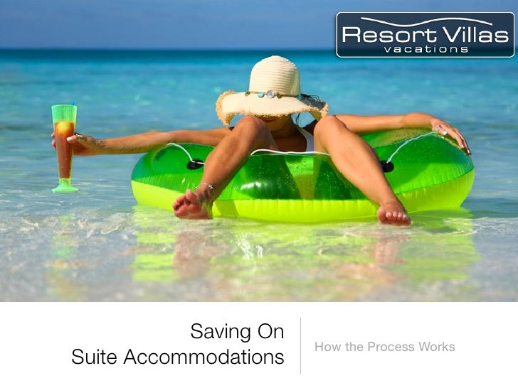 Saving On                        How the Process Works Suite Accommodations