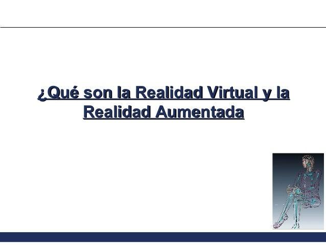 ¿Qué son la Realidad Virtual y la Realidad Aumentada