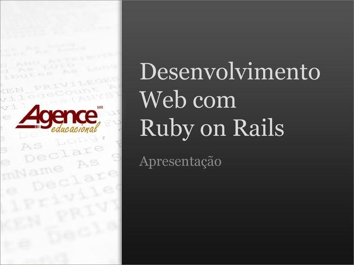 Desenvolvimento Web com Ruby on Rails Apresentação