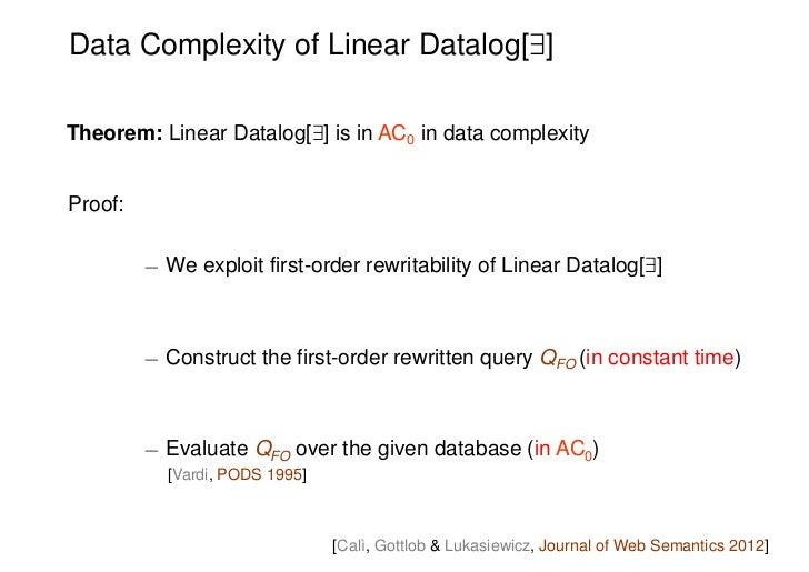Data Complexity of Linear Datalog[9]Theorem: Linear Datalog[9] is in AC0 in data complexityProof:         ¡ We exploit fir...