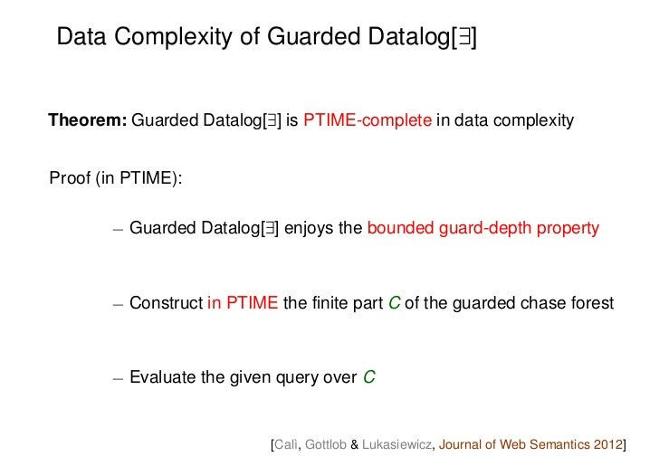 Data Complexity of Guarded Datalog[9]Theorem: Guarded Datalog[9] is PTIME-complete in data complexityProof (in PTIME):    ...