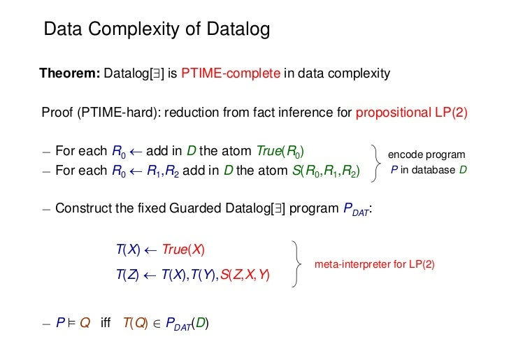 Data Complexity of DatalogTheorem: Datalog[] is PTIME-complete in data complexityProof (PTIME-hard): reduction from fact ...