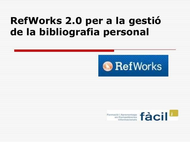 RefWorks 2.0 per a la gestió de la bibliografia personal