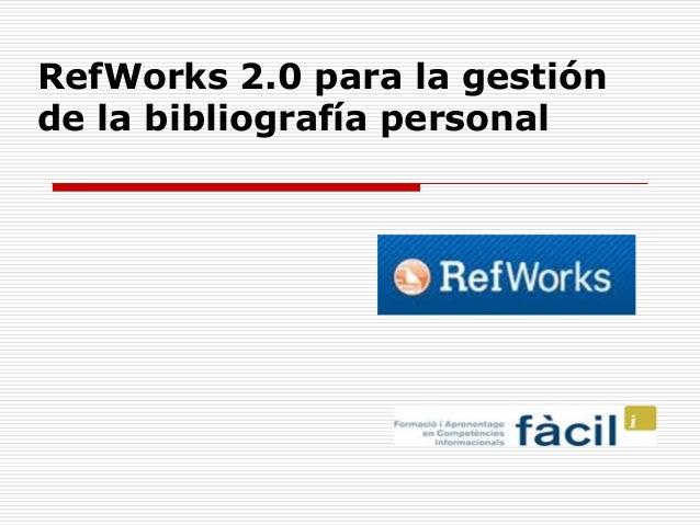 RefWorks 2.0 para la gestión de la bibliografía personal