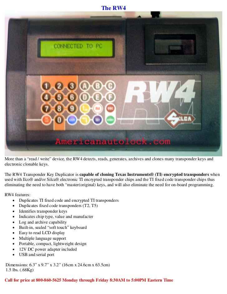 "The RW4More than a ""read / write"" device, the RW4 detects, reads, generates, archives and clones many transponder keys and..."