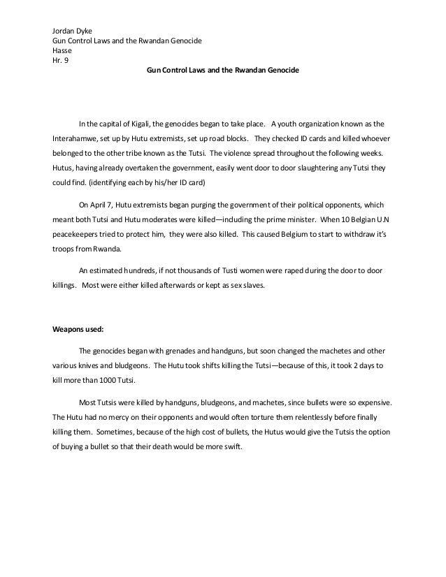 Jordan DykeGun Control Laws and the Rwandan GenocideHasseHr. 9                           Gun Control Laws and the Rwandan ...