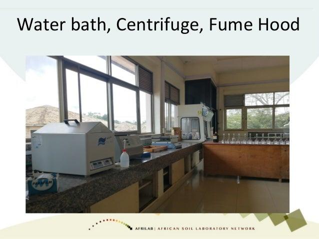 Water bath, Centrifuge, Fume Hood