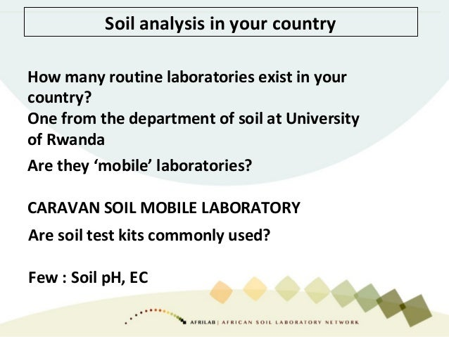 Soil analysis in your country How many routine laboratories exist in your country? One from the department of soil at Univ...