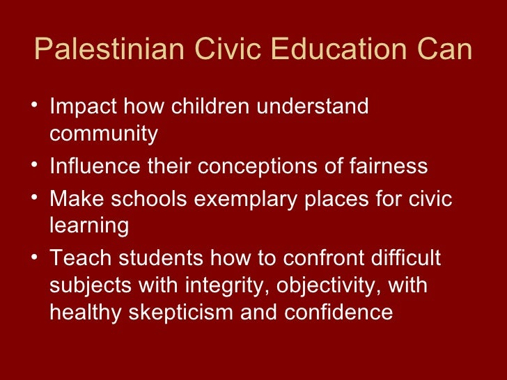 components of civic education Criticism of civic education sudbury schools contend that values, social justice and democracy must be learned through experience as aristotle said: for the things we have to learn before we can do them, we learn by doing them they adduce that for this purpose schools must encourage ethical behavior and personal responsibility.