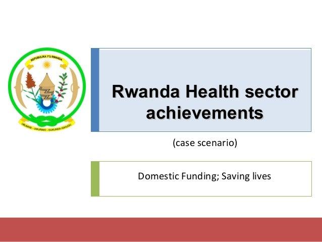 Republic of Rwanda Kivu 2010 Leadership Retreat  Rwanda Health sector achievements  Reporting on progress since the Leader...