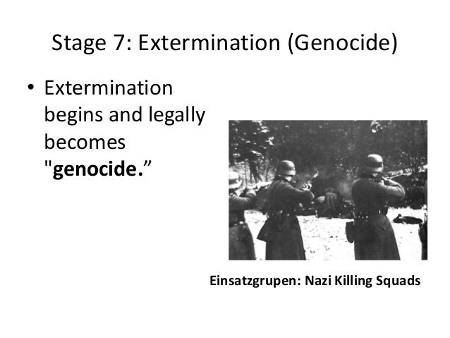 8 stages of genocide There was no symbolization in this genocide, but the german party could tell  who was who by distinctive features that the herero people all had and the area .