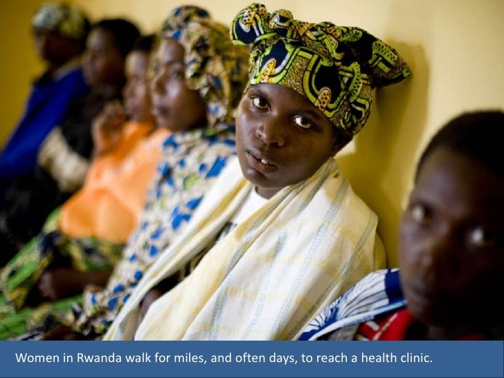 Women in Rwanda walk for miles, and often days, to reach a health clinic. <br />