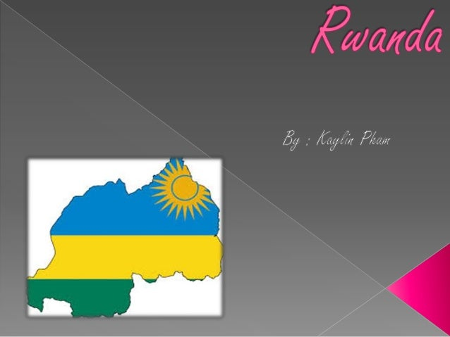   Rwanda is a country that was colonized by    Germany in 1890, and gained its    independence in 1962. Rwanda has a lot...