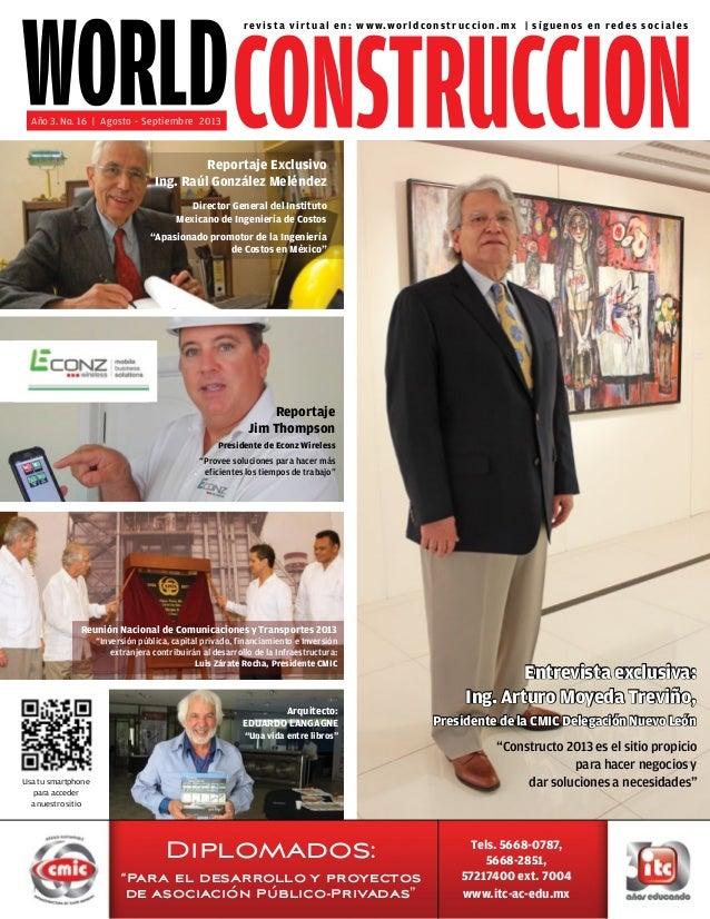 Usa tu smartphone para acceder a nuestro sitio Entrevista exclusiva: Ing. Arturo Moyeda Treviño, Presidente de la CMIC Del...