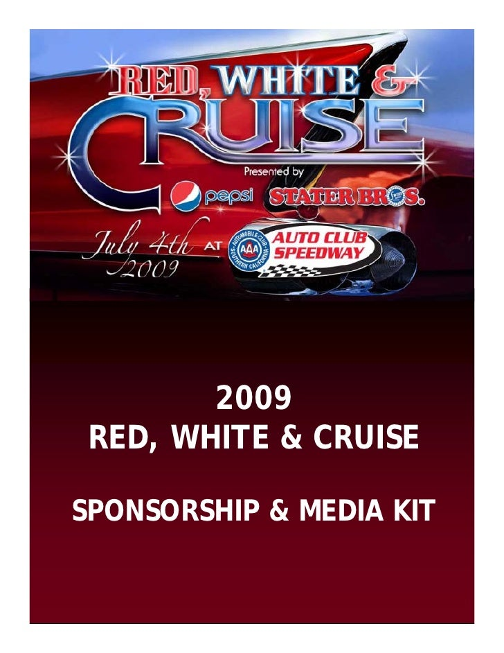 2009  RED, WHITE & CRUISE  SPONSORSHIP & MEDIA KIT