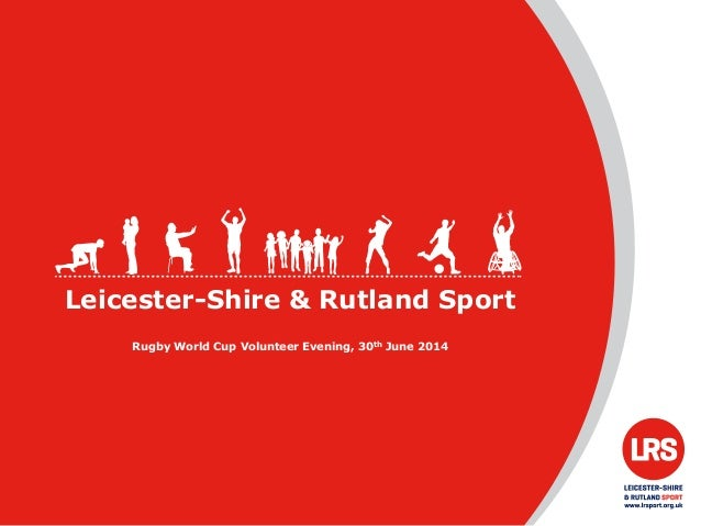 Leicester-Shire & Rutland Sport Rugby World Cup Volunteer Evening, 30th June 2014