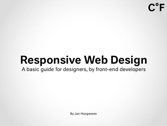Responsive Web DesignA basic guide for designers, by front-end developersBy Jan Hoogeveen