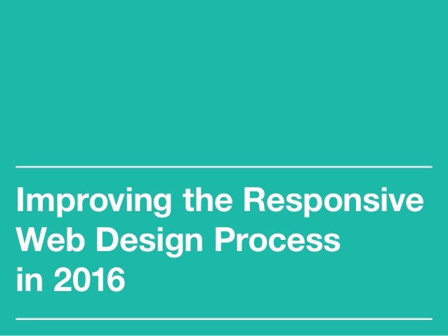 Improving the Responsive Web Design Process in 2016