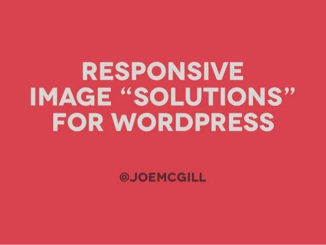 Responsive Images (STL WordCamp 2014)