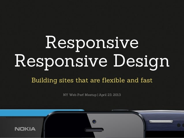 Tim Kadlec @tkadlec 2012 Web Peformance Summit 8/29/2012ResponsiveResponsive DesignBuilding sites that are flexible and fas...