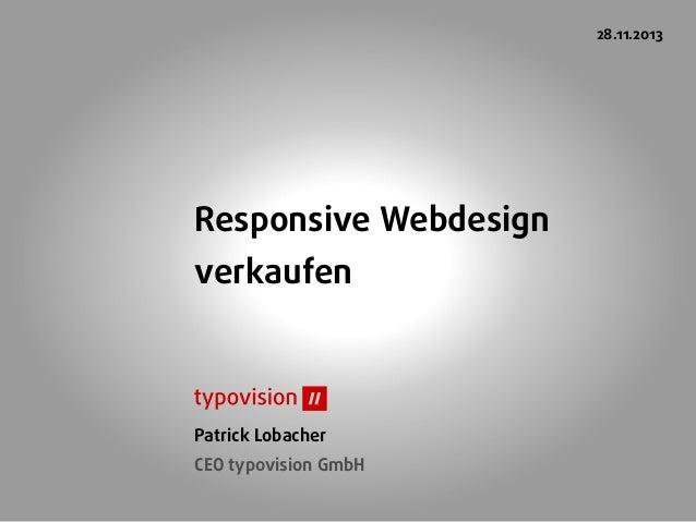 28.11.2013  Responsive Webdesign verkaufen  Patrick Lobacher CEO typovision GmbH