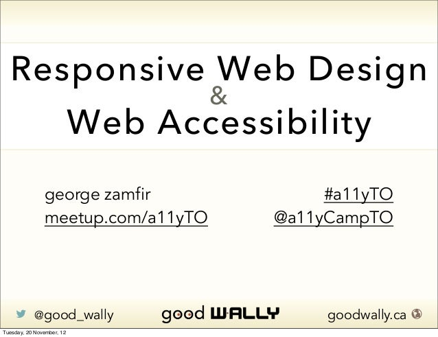 Responsive Web Design                                   &                           Web Accessibility               george...