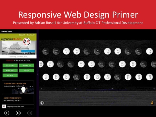 Responsive Web Design Primer Presented by Adrian Roselli for University at Buffalo CIT Professional Development