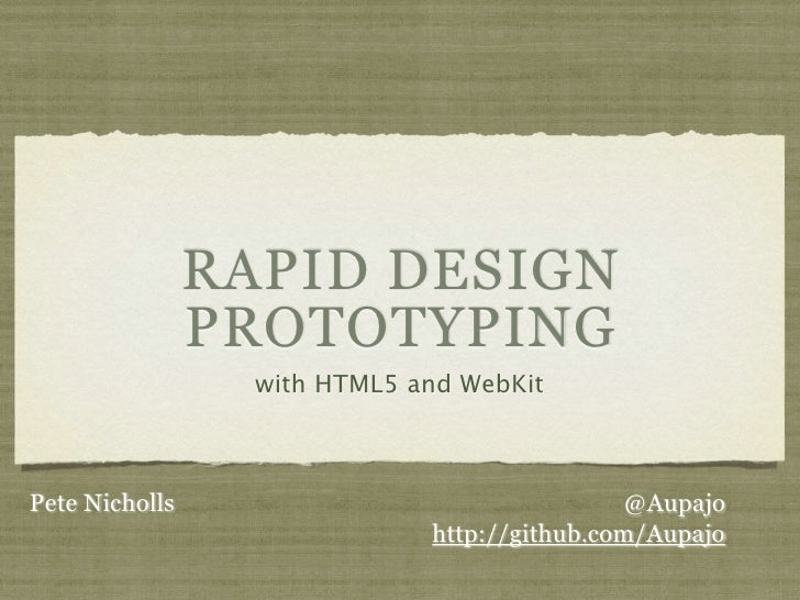 RAPID DESIGN                 PROTOTYPING                   with HTML5 and WebKit    Pete Nicholls                         ...