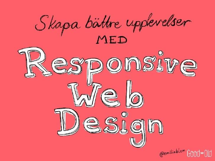 Skapa bättre upplevelser med Responsive Web Design