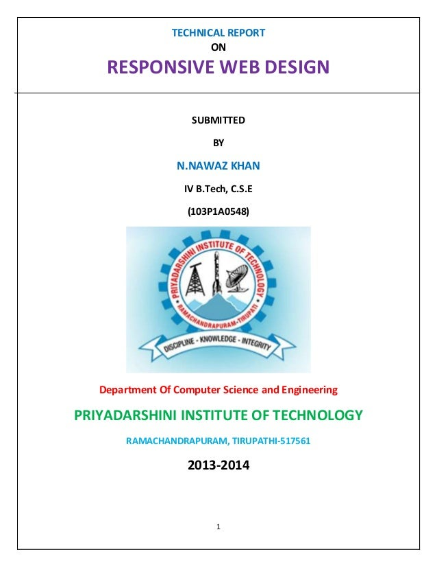 TECHNICAL REPORT ON  RESPONSIVE WEB DESIGN SUBMITTED BY  N.NAWAZ KHAN IV B.Tech, C.S.E (103P1A0548)  Department Of Compute...