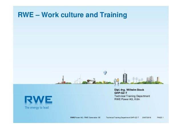 RWE Power AG / RWE Generation SE Technical Training Department GHP-GZ-T PAGE 1 Dipl.-Ing. Wilhelm Stock GHP-GZ-T Technical...