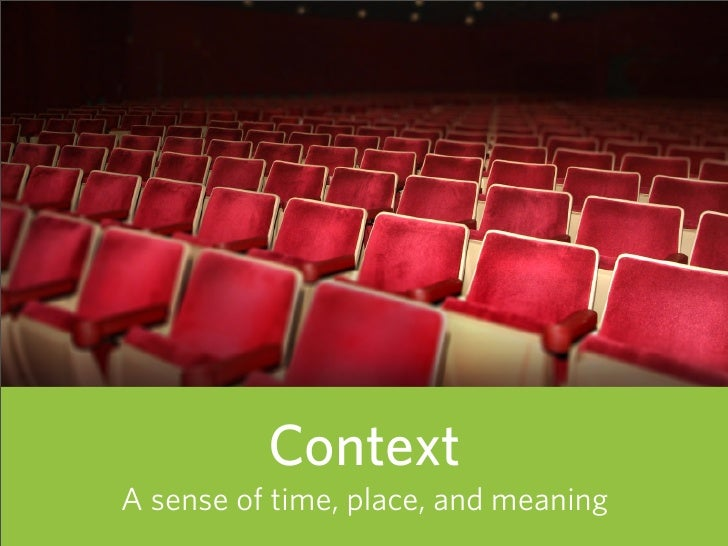 Context A sense of time, place, and meaning   81