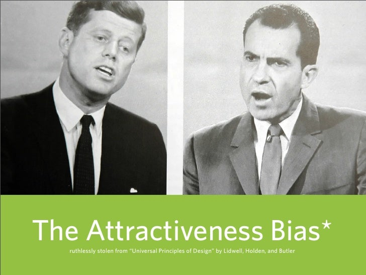 """The Attractiveness Bias*   ruthlessly stolen from """"Universal Principles of Design"""" by Lidwell, Holden, and Butler         ..."""
